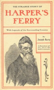 John Brown is a central figure in Joseph Barry's  classic book The Strange Story of Harpers Ferry (1903)